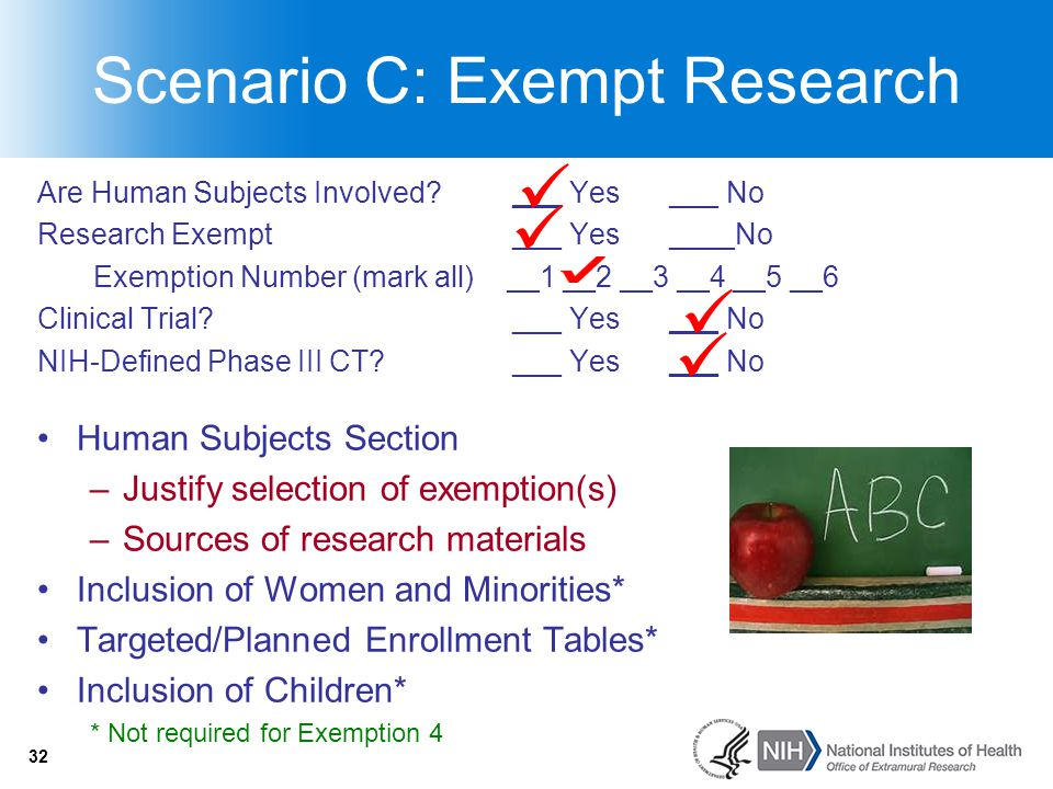 32 Scenario C: Exempt Research Are Human Subjects Involved? ___ Yes___ No Research Exempt___ Yes____No Exemption Number (mark all) __1 __2 __3 __4 __5
