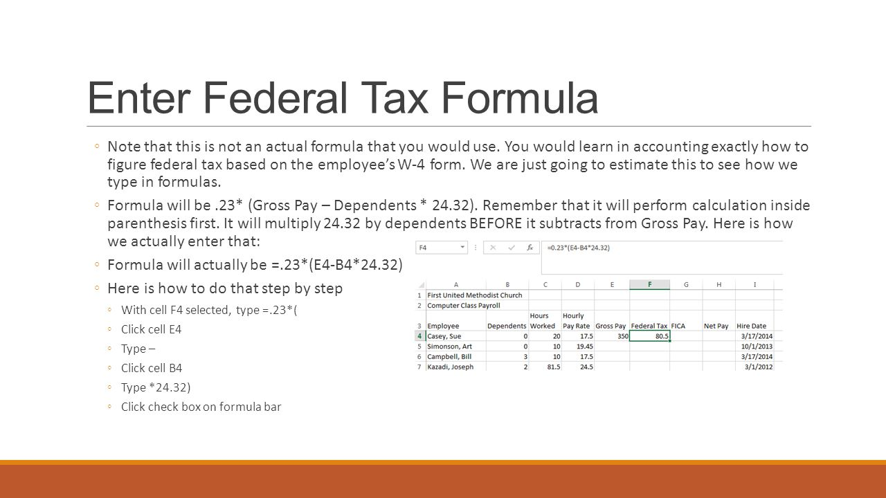 Enter Federal Tax Formula ◦Note that this is not an actual formula that you would use.