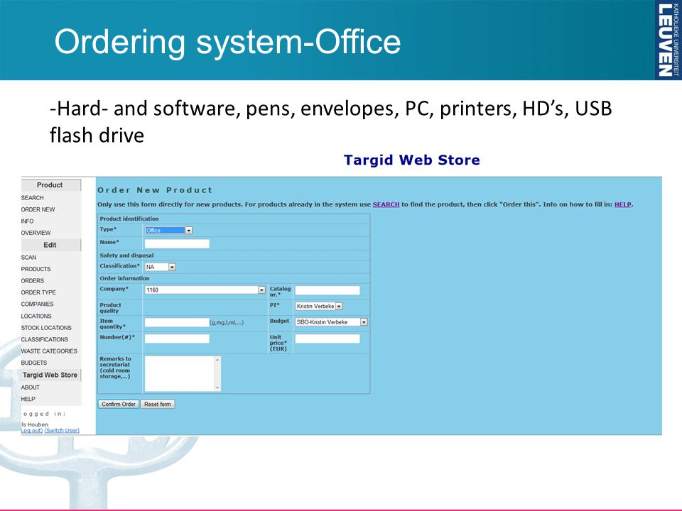 Ordering system-Office -Hard- and software, pens, envelopes, PC, printers, HD's, USB flash drive -