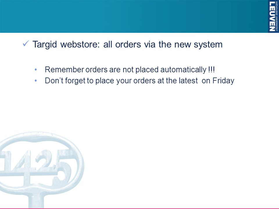 Targid webstore: all orders via the new system Remember orders are not placed automatically !!.