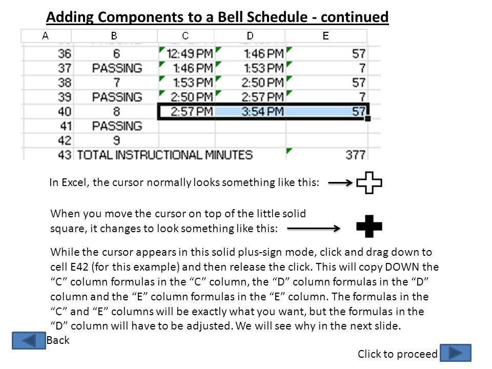 Adding Components to a Bell Schedule - continued Click to proceed Back In Excel, the cursor normally looks something like this: When you move the curs