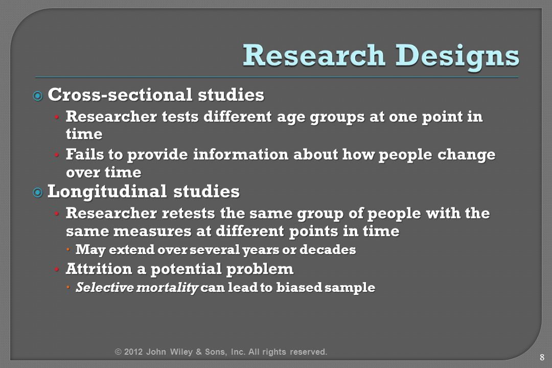  Cross-sectional studies Researcher tests different age groups at one point in time Researcher tests different age groups at one point in time Fails