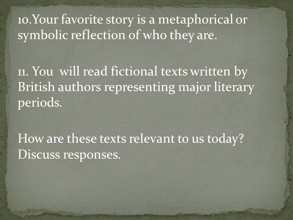 10.Your favorite story is a metaphorical or symbolic reflection of who they are.