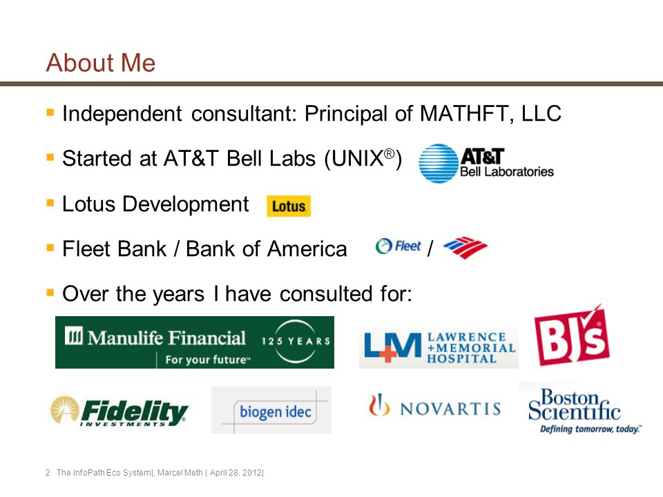 About Me  Independent consultant: Principal of MATHFT, LLC  Started at AT&T Bell Labs (UNIX ® )  Lotus Development  Fleet Bank / Bank of America /