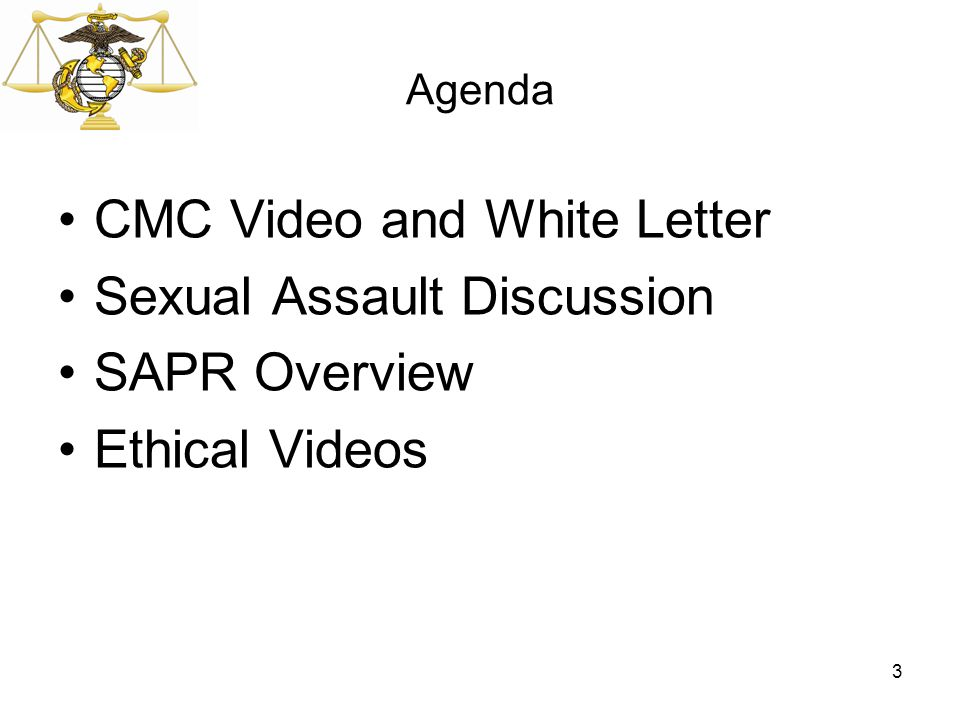 Agenda CMC Video and White Letter Sexual Assault Discussion SAPR Overview Ethical Videos 3