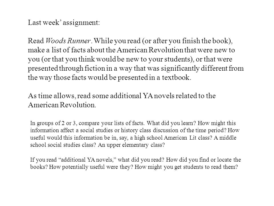 Last week' assignment: Read Woods Runner.