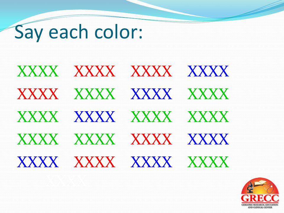 Say each color: XXXXXXXXXXXXXXXX XXXXXXXXXXXXXXXX XXXX