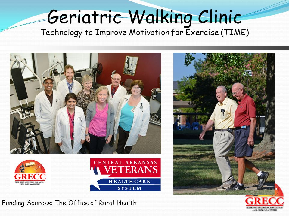 Geriatric Walking Clinic Technology to Improve Motivation for Exercise (TIME) Funding Sources: The Office of Rural Health