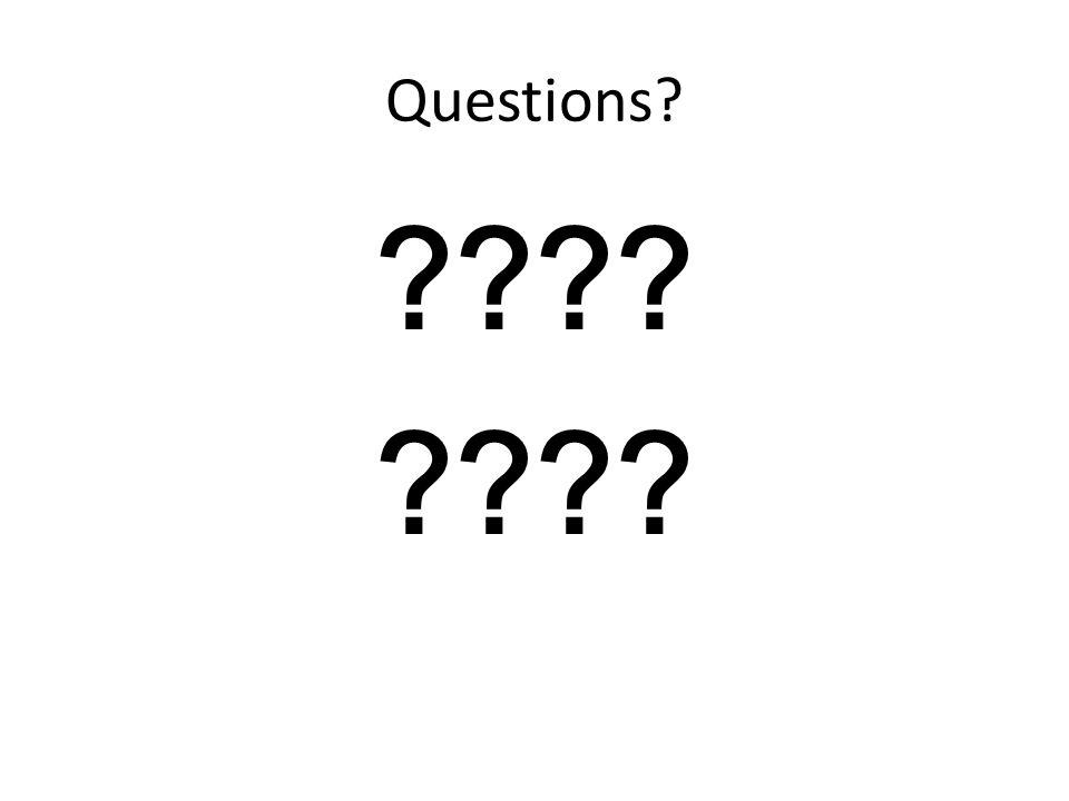 Questions? ????