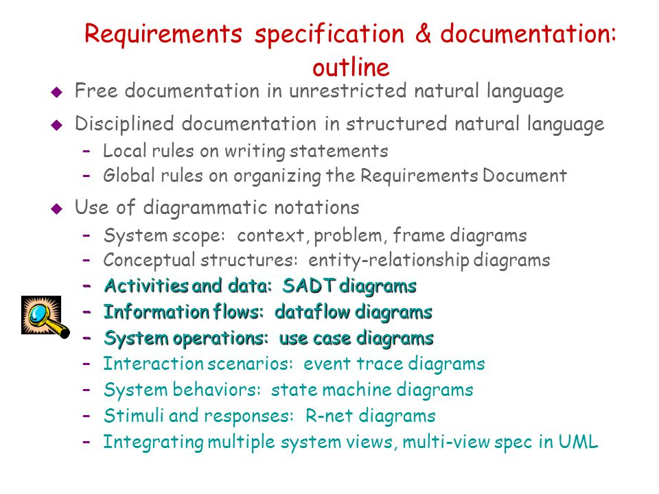 Requirements specification & documentation: outline  Free documentation in unrestricted natural language  Disciplined documentation in structured na