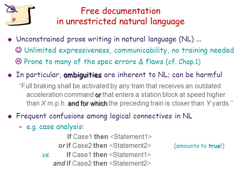 Free documentation in unrestricted natural language  Unconstrained prose writing in natural language (NL)...  Unlimited expressiveness, communicabil