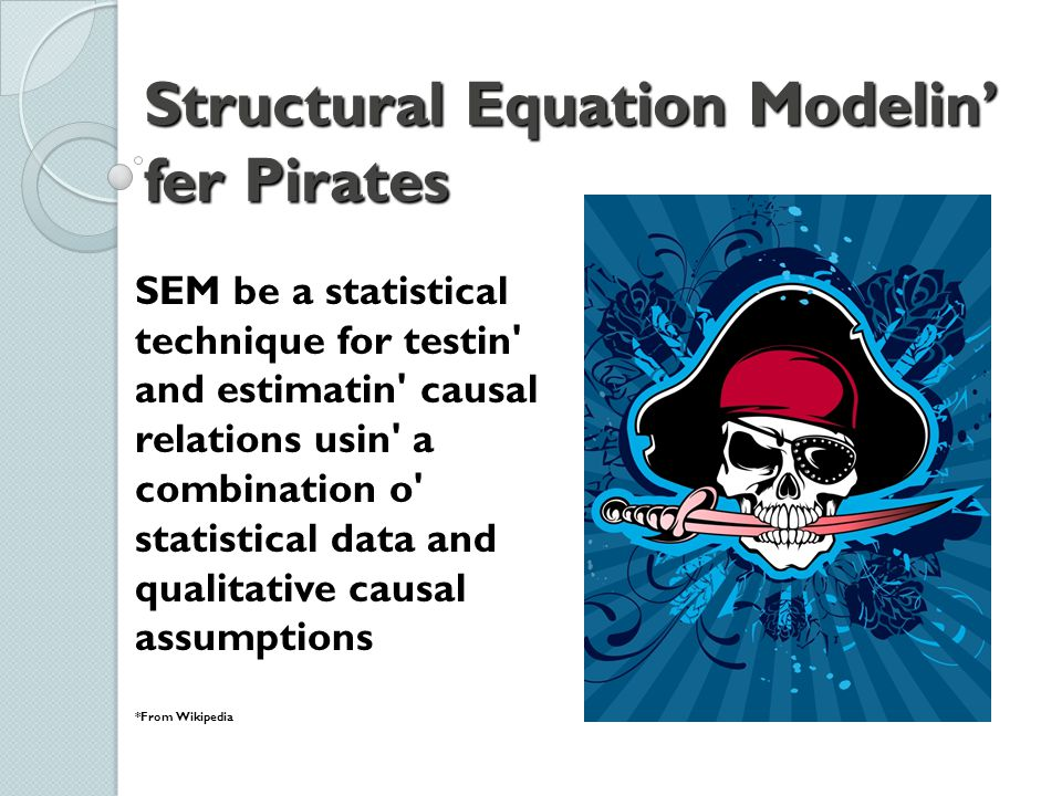 SEM be a statistical technique for testin' and estimatin' causal relations usin' a combination o' statistical data and qualitative causal assumptions