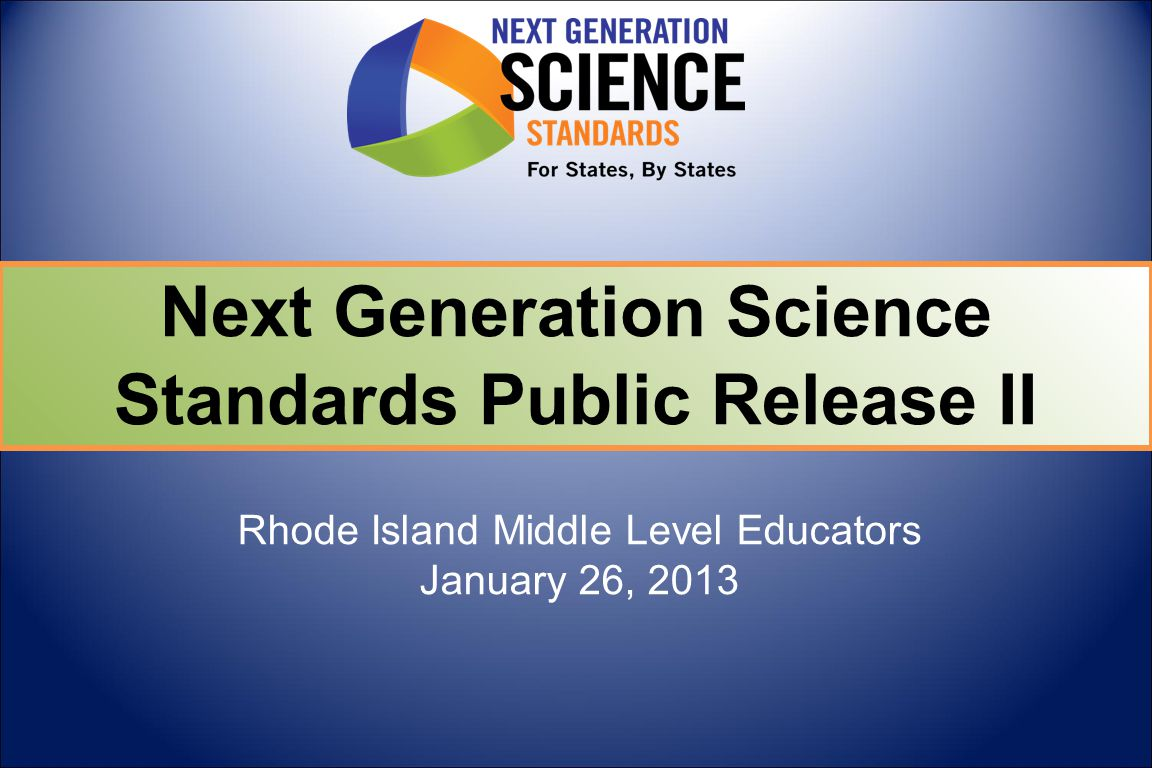 NGSS Public Release II/Timeline Goal: To distribute and receive feedback from interested stakeholders; and continue the transparent development process to enable states to prepare for consideration of NGSS  The standards opens for review at 3:00 p.m.