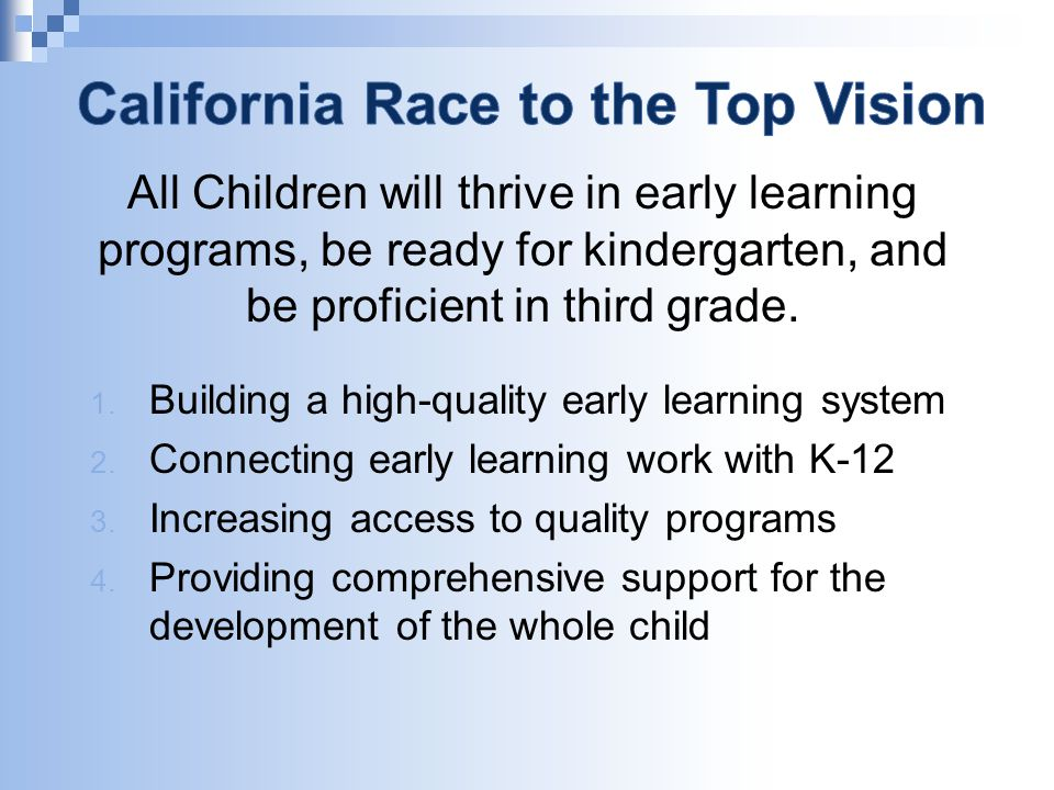 All Children will thrive in early learning programs, be ready for kindergarten, and be proficient in third grade.