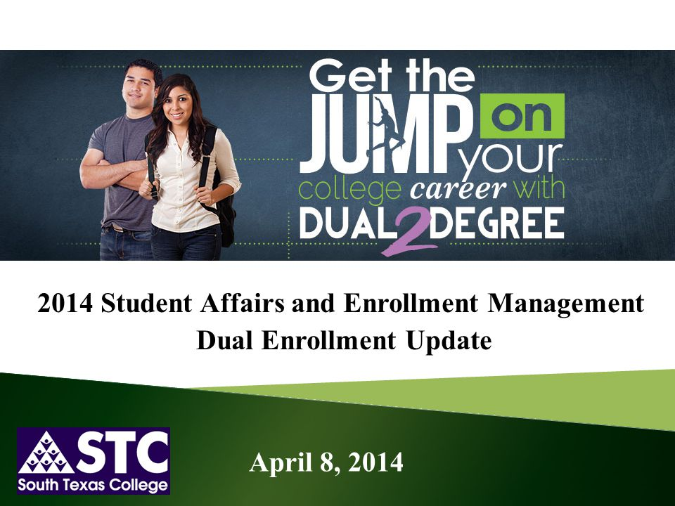 2014 Student Affairs and Enrollment Management Dual Enrollment Update April 8, 2014
