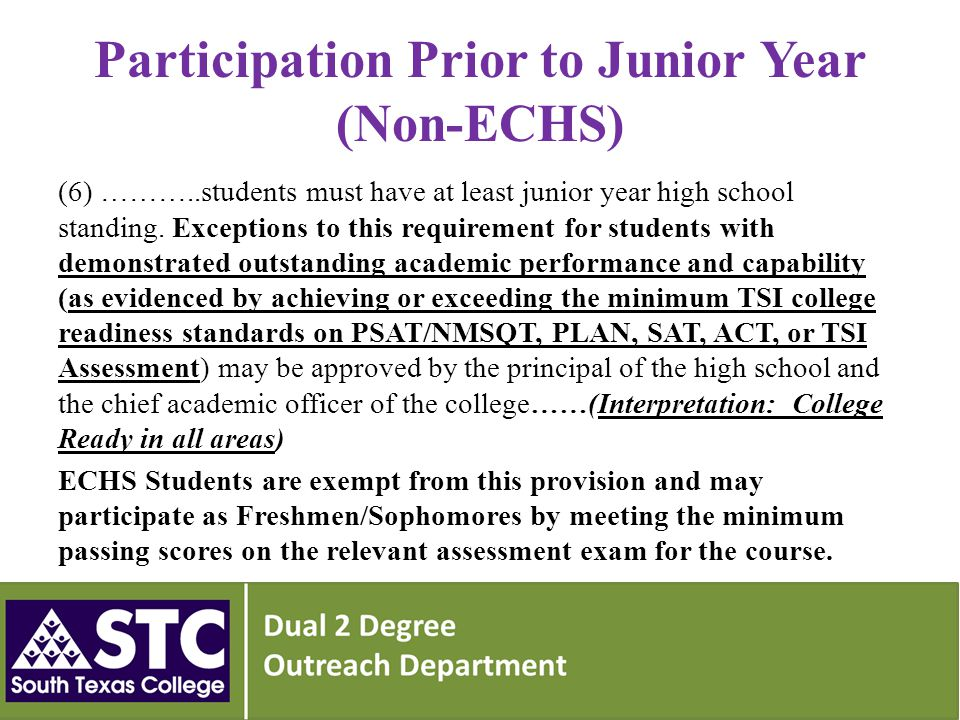 Participation Prior to Junior Year (Non-ECHS) (6) ………..students must have at least junior year high school standing.
