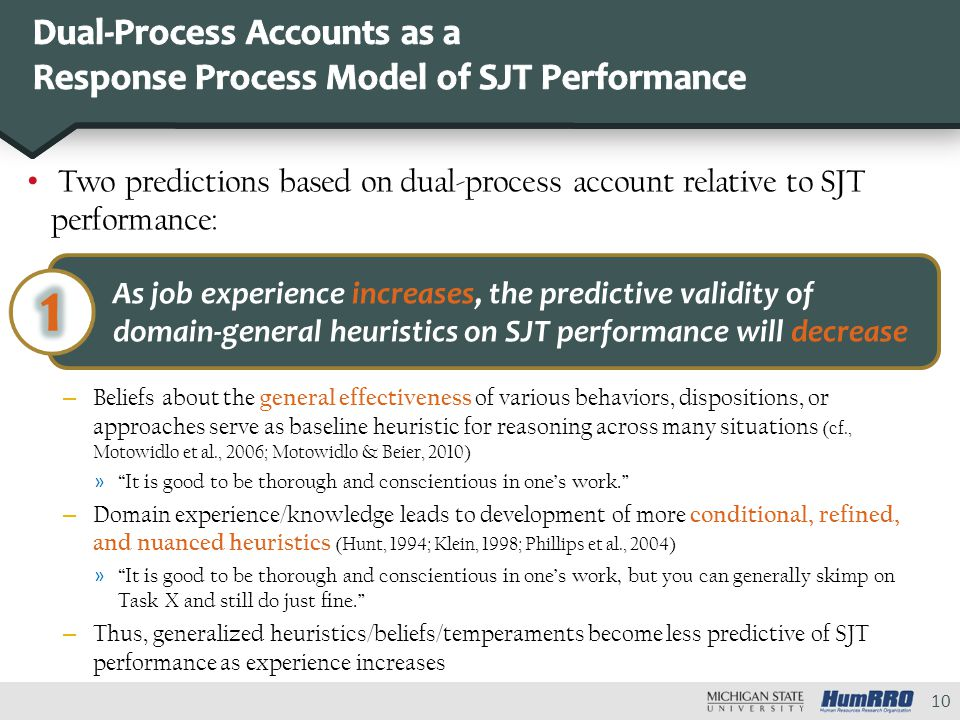 Two predictions based on dual-process account relative to SJT performance: – Beliefs about the general effectiveness of various behaviors, disposition