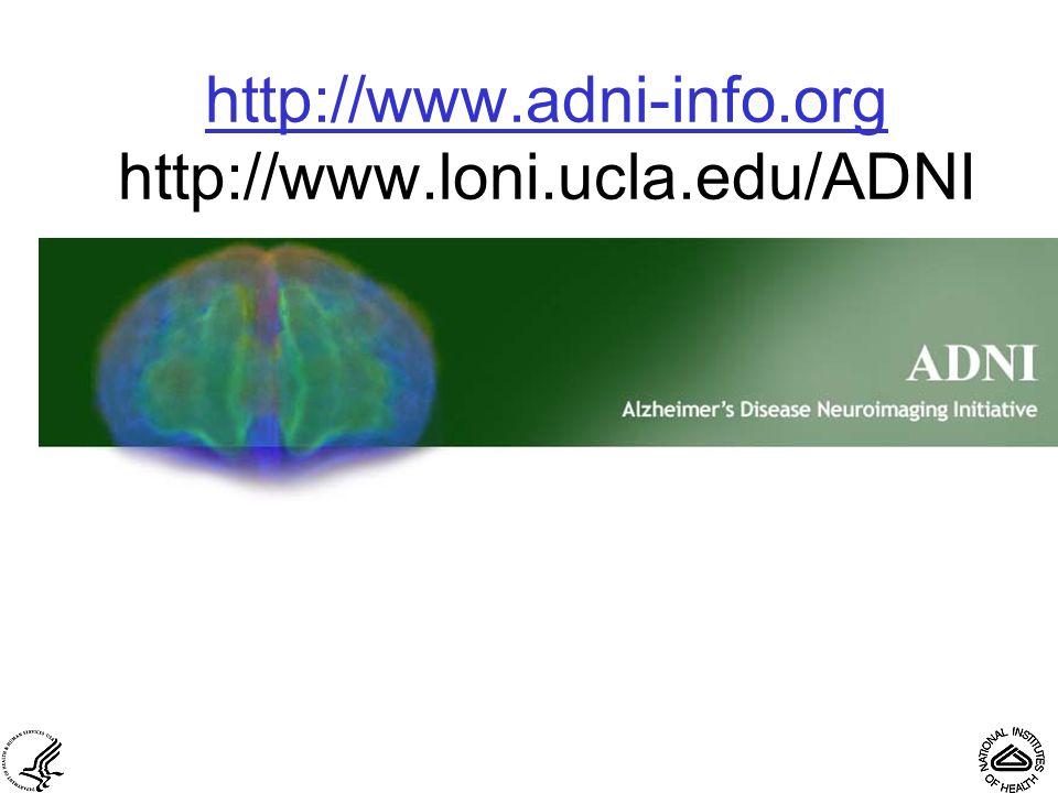 http://www.adni-info.org http://www.adni-info.org http://www.loni.ucla.edu/ADNI