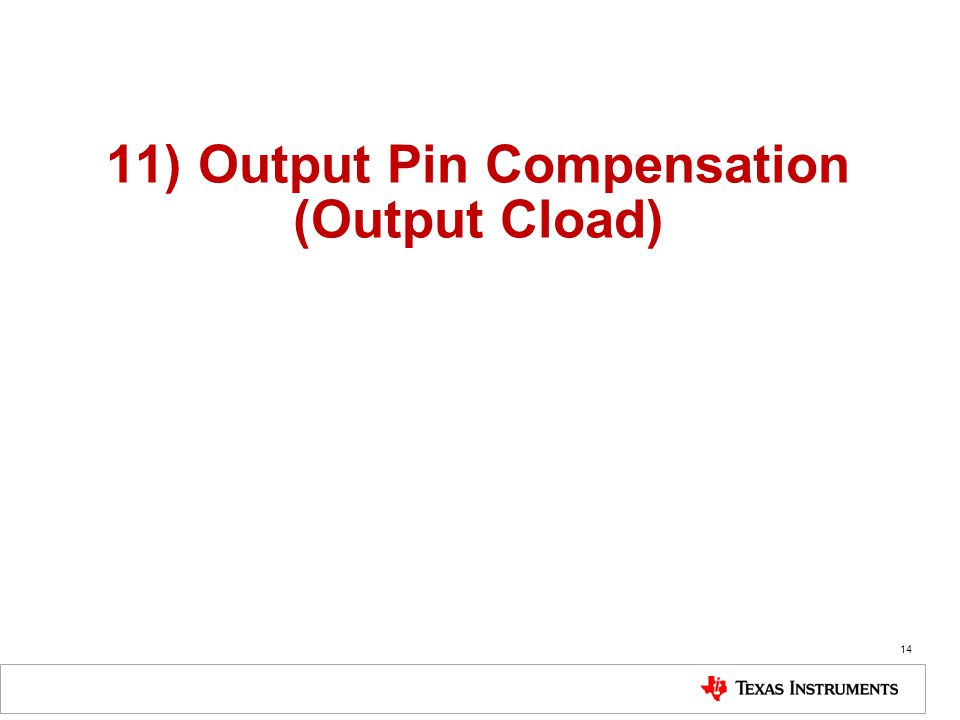 14 11) Output Pin Compensation (Output Cload)
