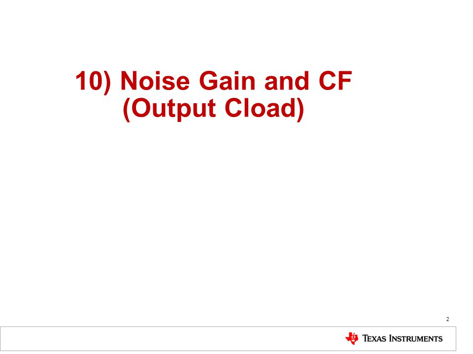 2 10) Noise Gain and CF (Output Cload)