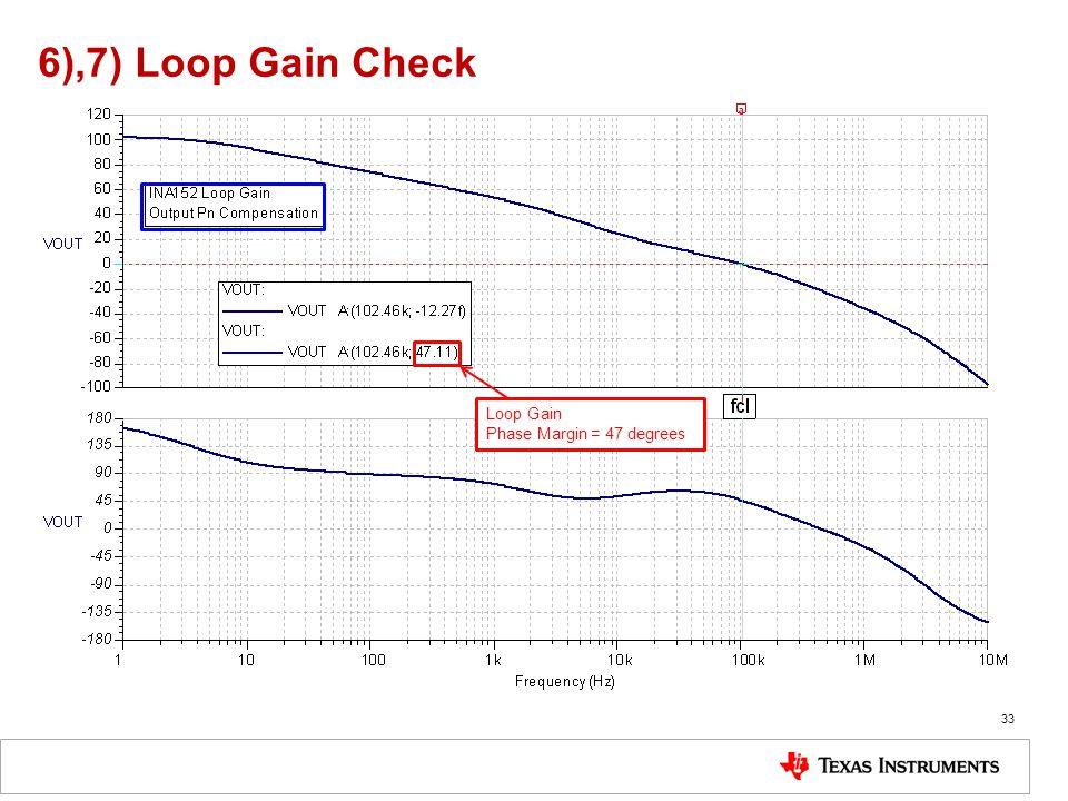 6),7) Loop Gain Check 33 Loop Gain Phase Margin = 47 degrees