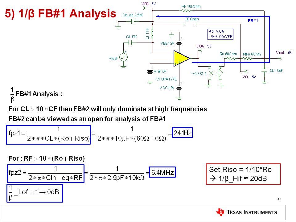 5) 1/β FB#1 Analysis 47 Set Riso = 1/10*Ro  1/β_Hif ≈ 20dB