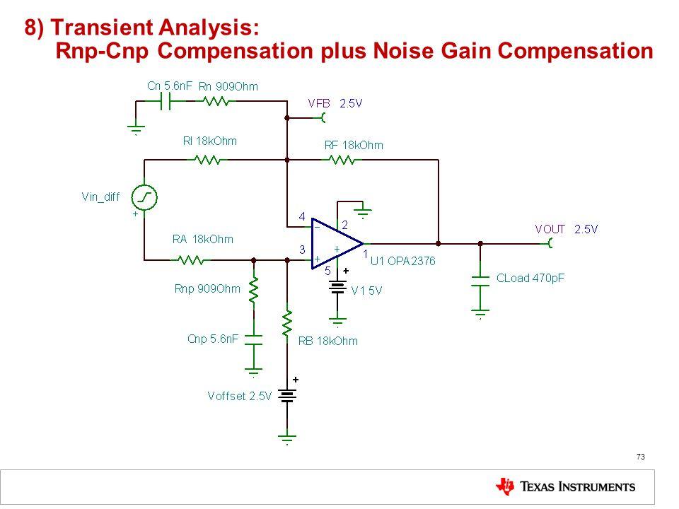 8) Transient Analysis: Rnp-Cnp Compensation plus Noise Gain Compensation 73