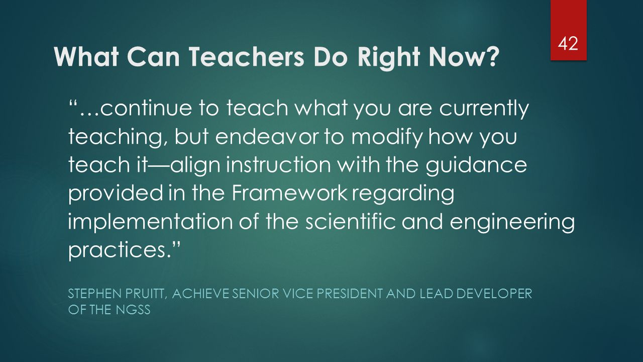 """STEPHEN PRUITT, ACHIEVE SENIOR VICE PRESIDENT AND LEAD DEVELOPER OF THE NGSS """"…continue to teach what you are currently teaching, but endeavor to modi"""