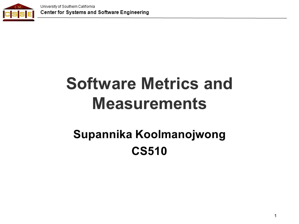 University of Southern California Center for Systems and Software Engineering Outline General Concepts about Metrics Example of Metrics Agile Metrics Metrics from Empirical Data 2