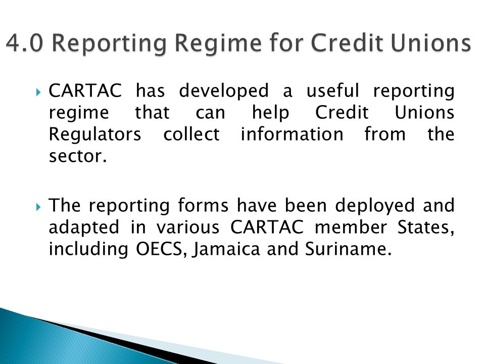  CARTAC has developed a useful reporting regime that can help Credit Unions Regulators collect information from the sector.  The reporting forms hav