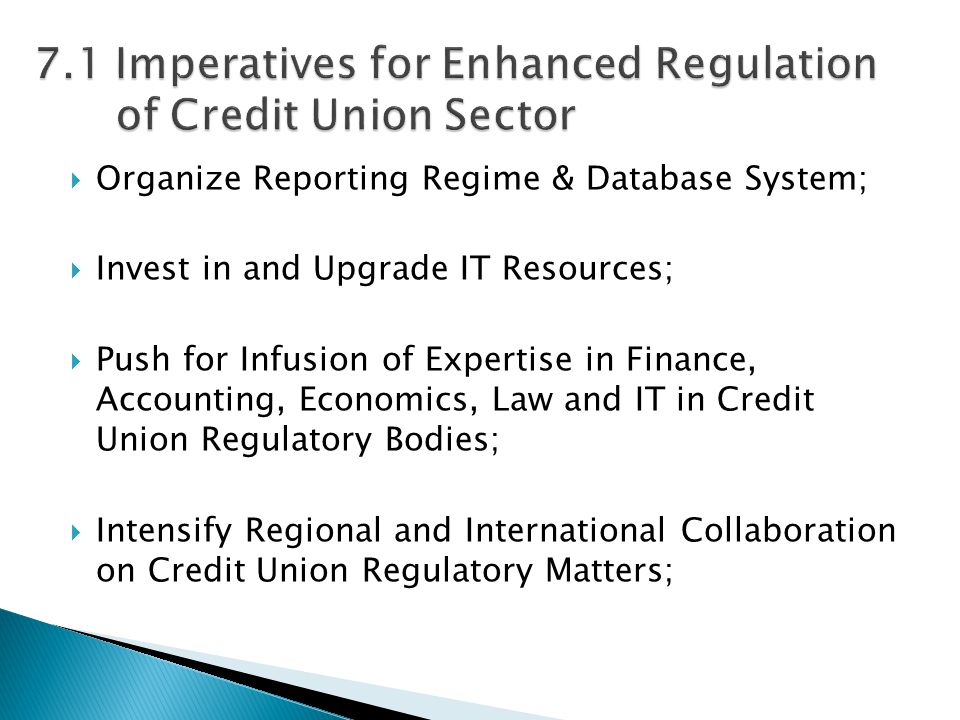  Organize Reporting Regime & Database System;  Invest in and Upgrade IT Resources;  Push for Infusion of Expertise in Finance, Accounting, Economic