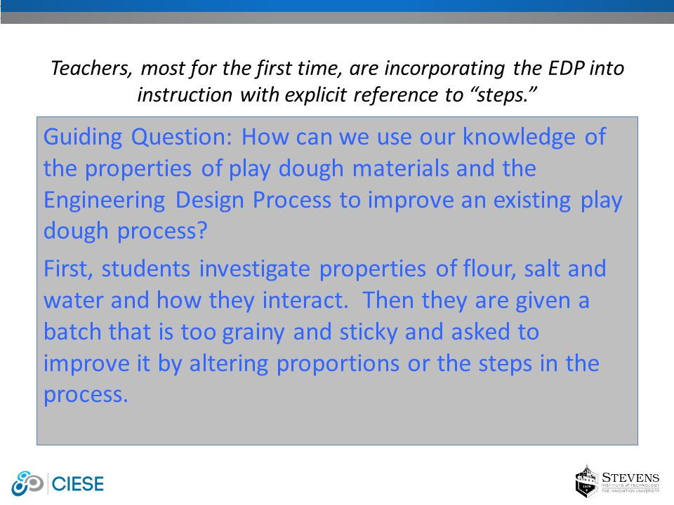 Guiding Question: How can we use our knowledge of the properties of play dough materials and the Engineering Design Process to improve an existing pla
