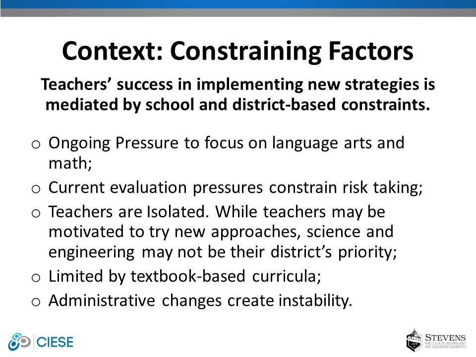 Teachers' success in implementing new strategies is mediated by school and district-based constraints.