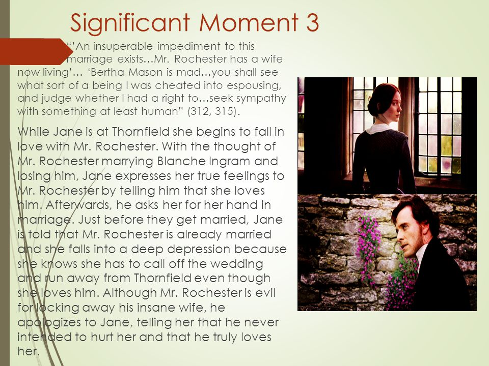 """Significant Moment 3 """"'An insuperable impediment to this marriage exists…Mr. Rochester has a wife now living'… 'Bertha Mason is mad…you shall see what"""