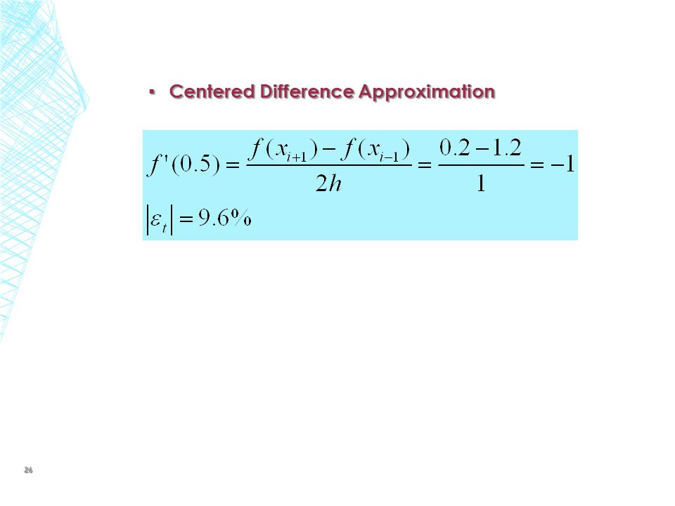 ▪ Centered Difference Approximation 26
