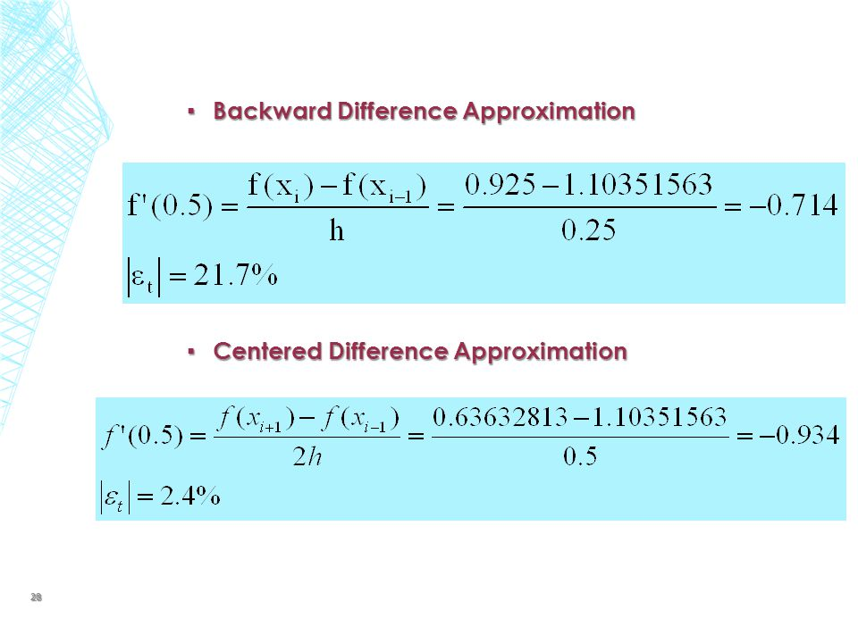 ▪ Backward Difference Approximation ▪ Centered Difference Approximation 28