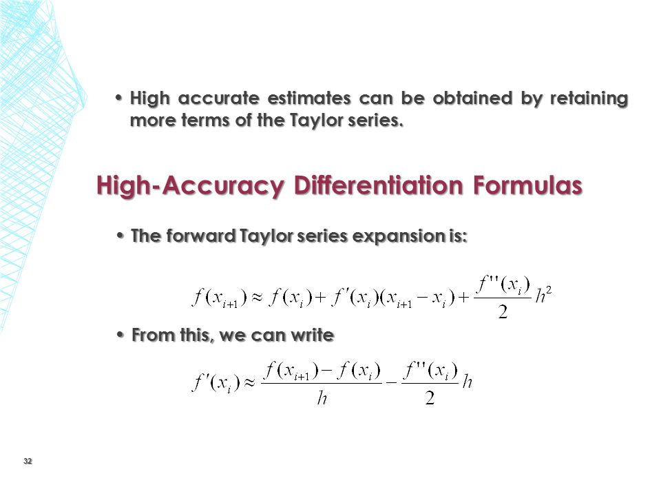 High accurate estimates can be obtained by retaining more terms of the Taylor series. High accurate estimates can be obtained by retaining more terms