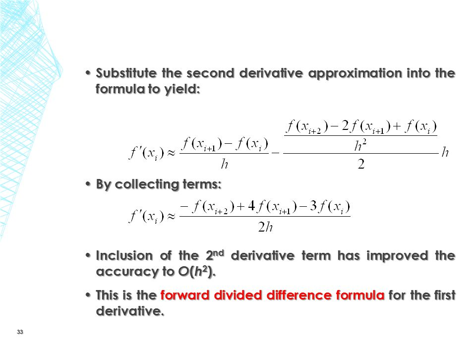 Substitute the second derivative approximation into the formula to yield: Substitute the second derivative approximation into the formula to yield: By