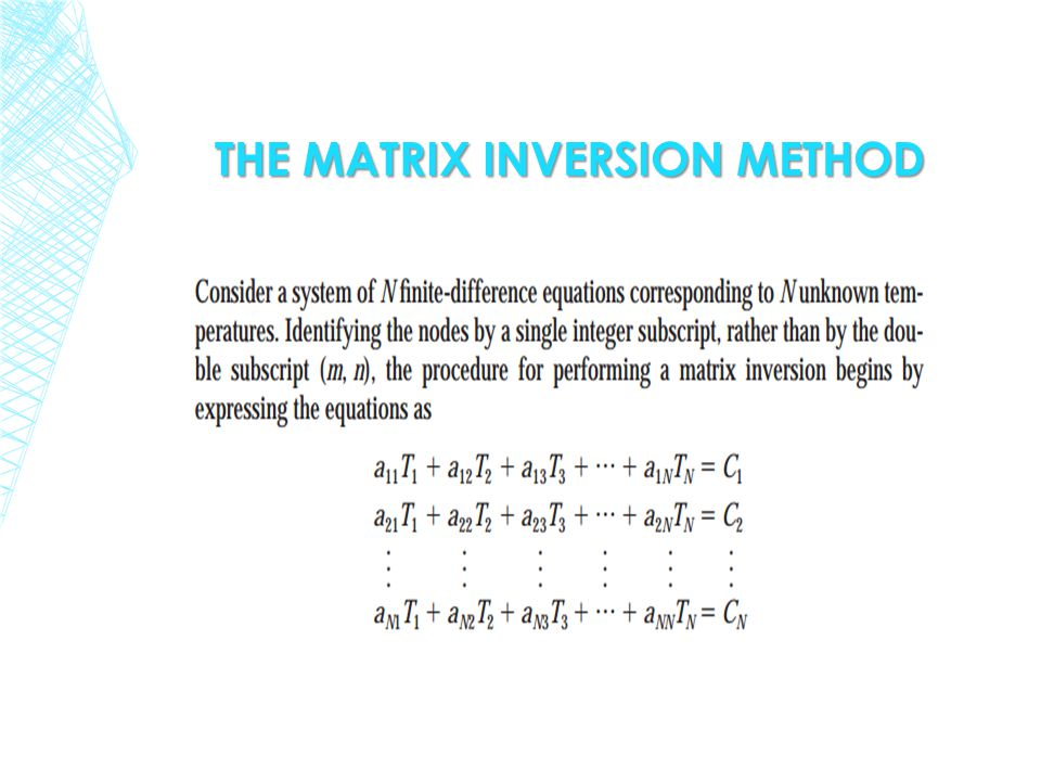THE MATRIX INVERSION METHOD