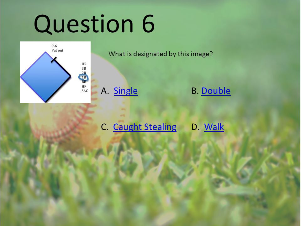 Question 6 What is designated by this image. A. SingleB.