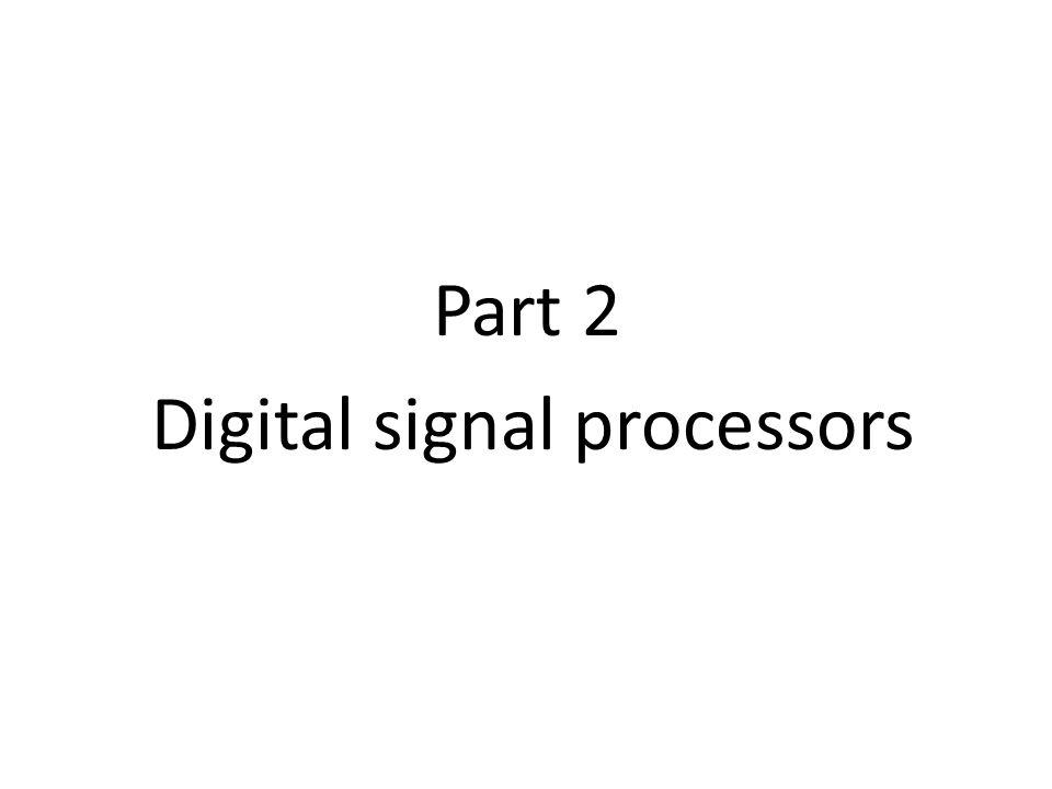Part 2 Digital signal processors