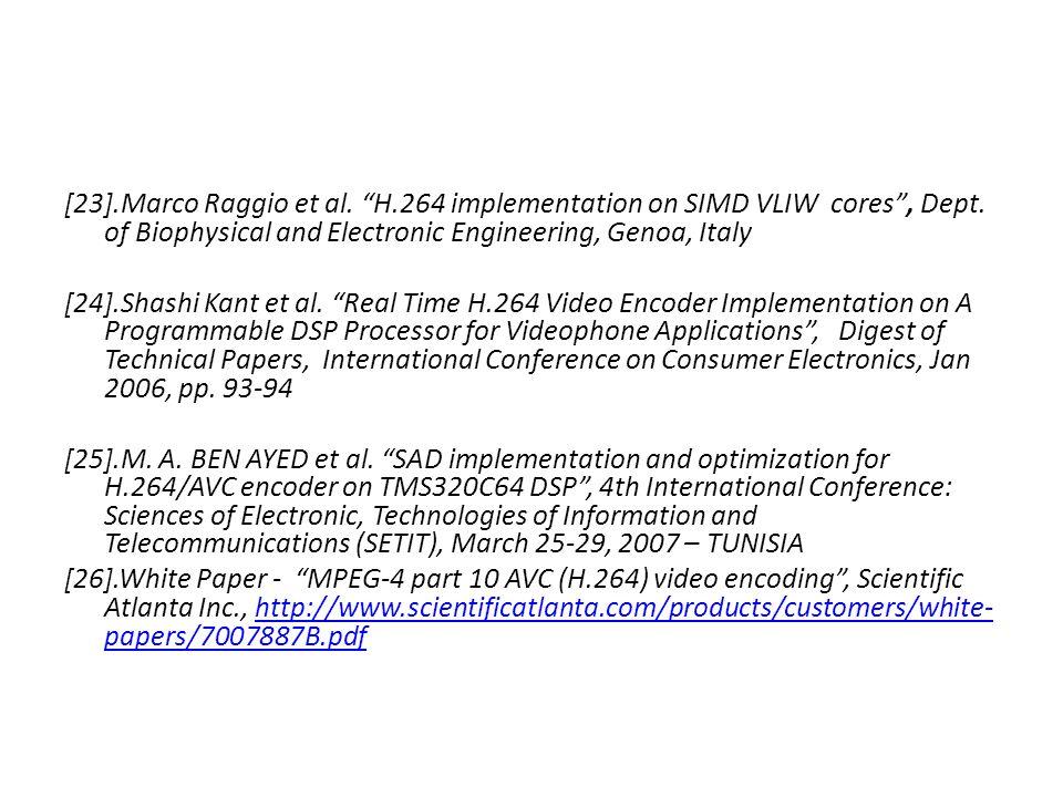 [23].Marco Raggio et al. H.264 implementation on SIMD VLIW cores , Dept.