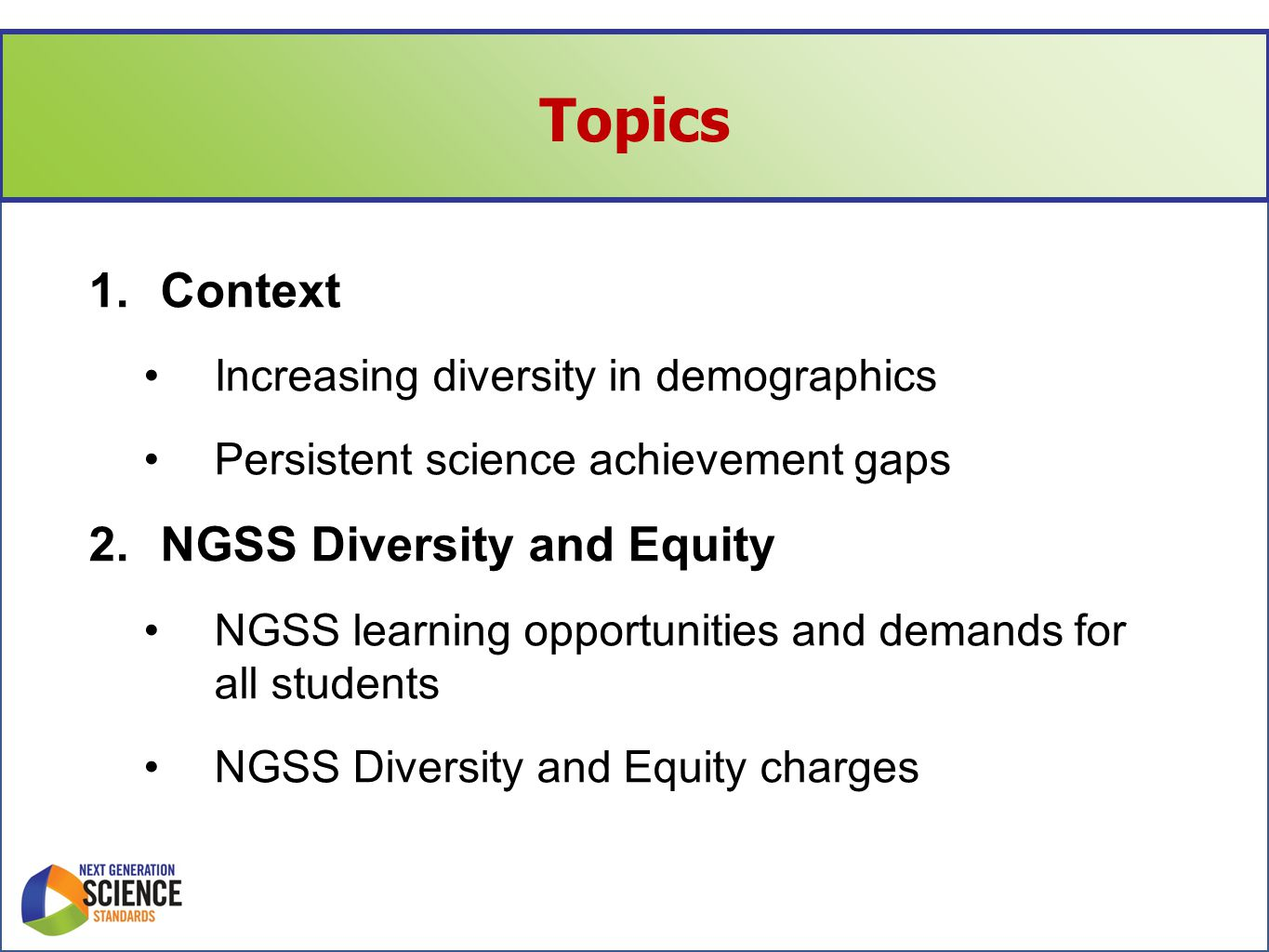 NGSS Diversity and Equity Charges Task 1.Bias Reviews of Standards Task 2.