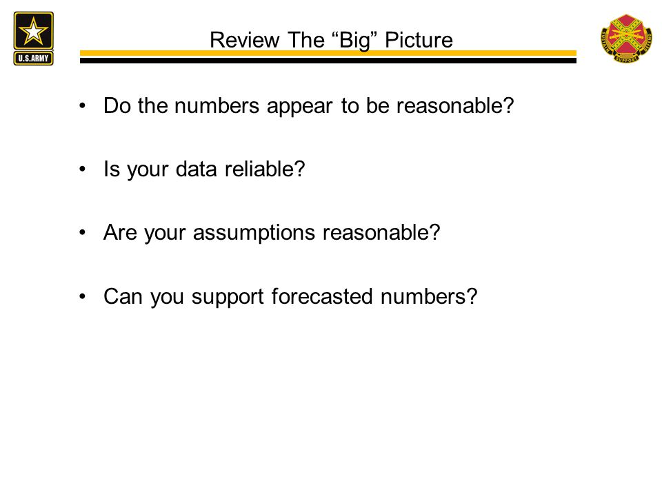 Review The Big Picture Do the numbers appear to be reasonable.