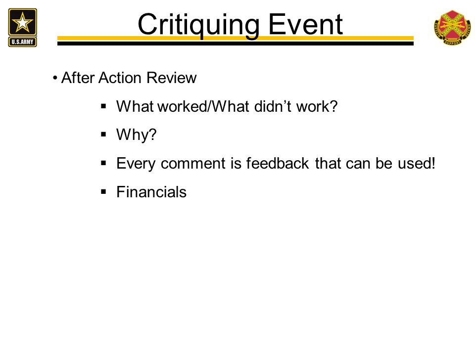 After Action Review  What worked/What didn't work.