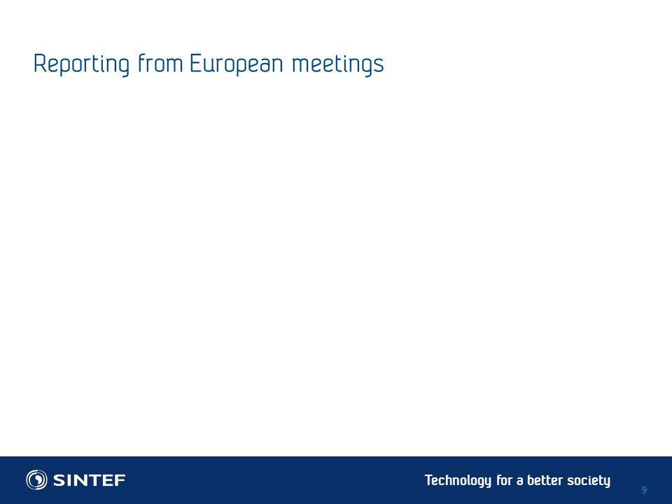 Technology for a better society Reporting from European meetings 9
