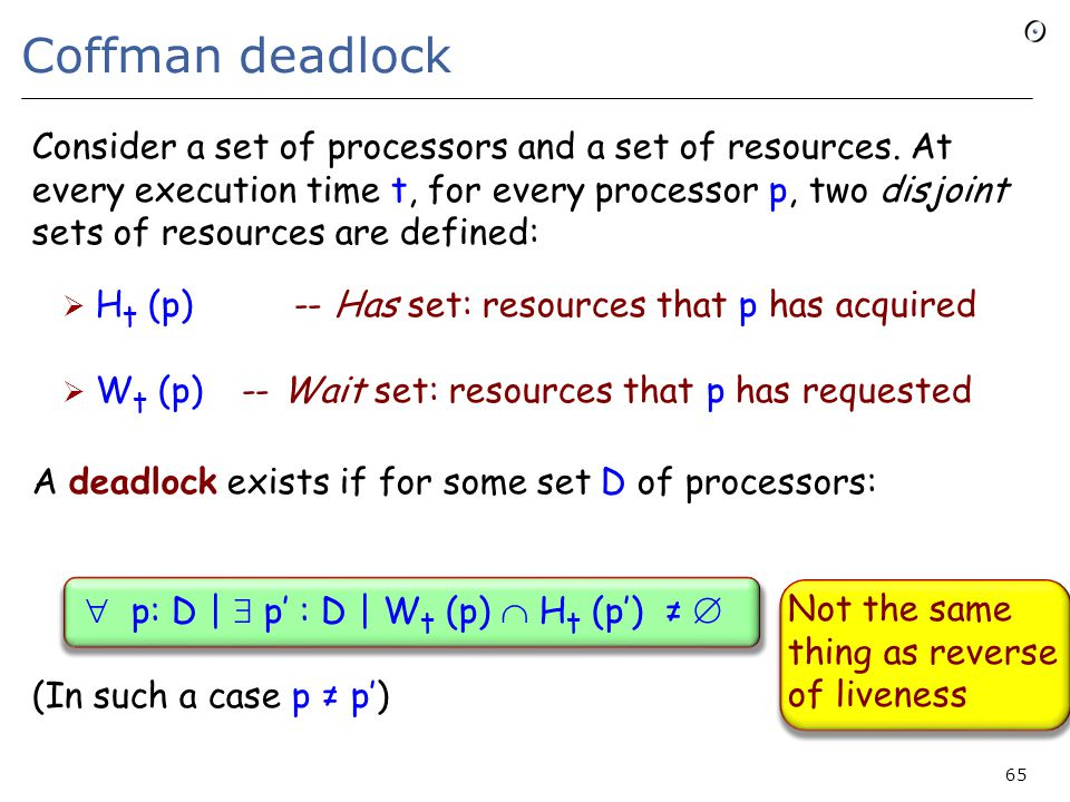 Coffman deadlock Consider a set of processors and a set of resources.