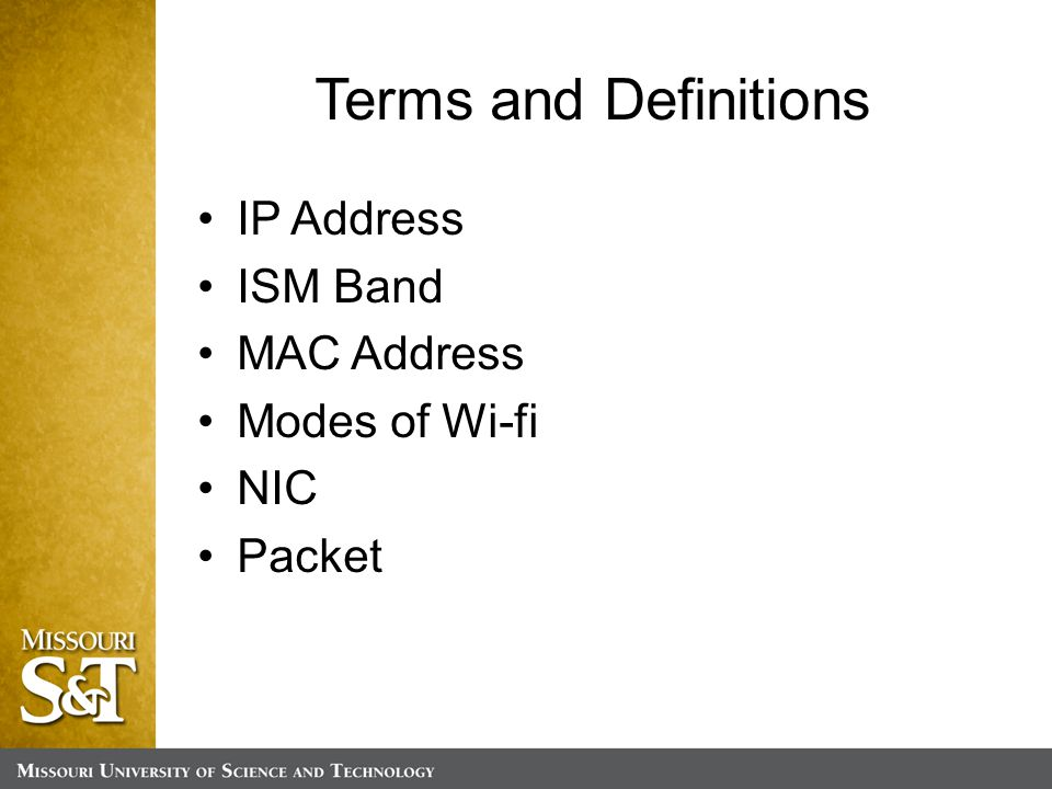 Terms and Definitions IP Address ISM Band MAC Address Modes of Wi-fi NIC Packet