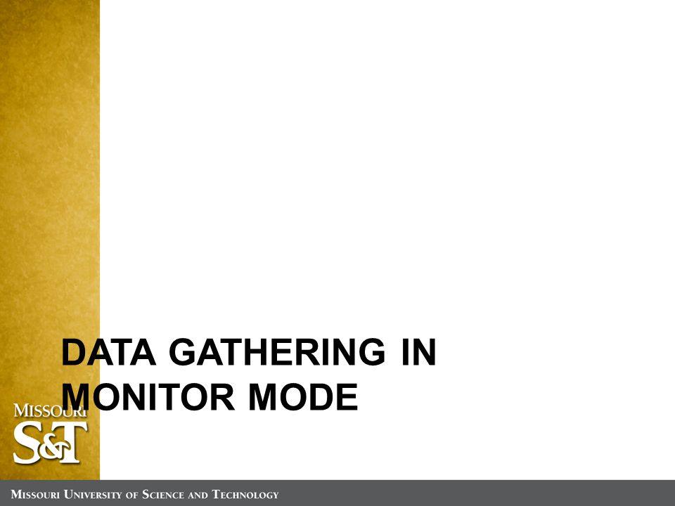 DATA GATHERING IN MONITOR MODE