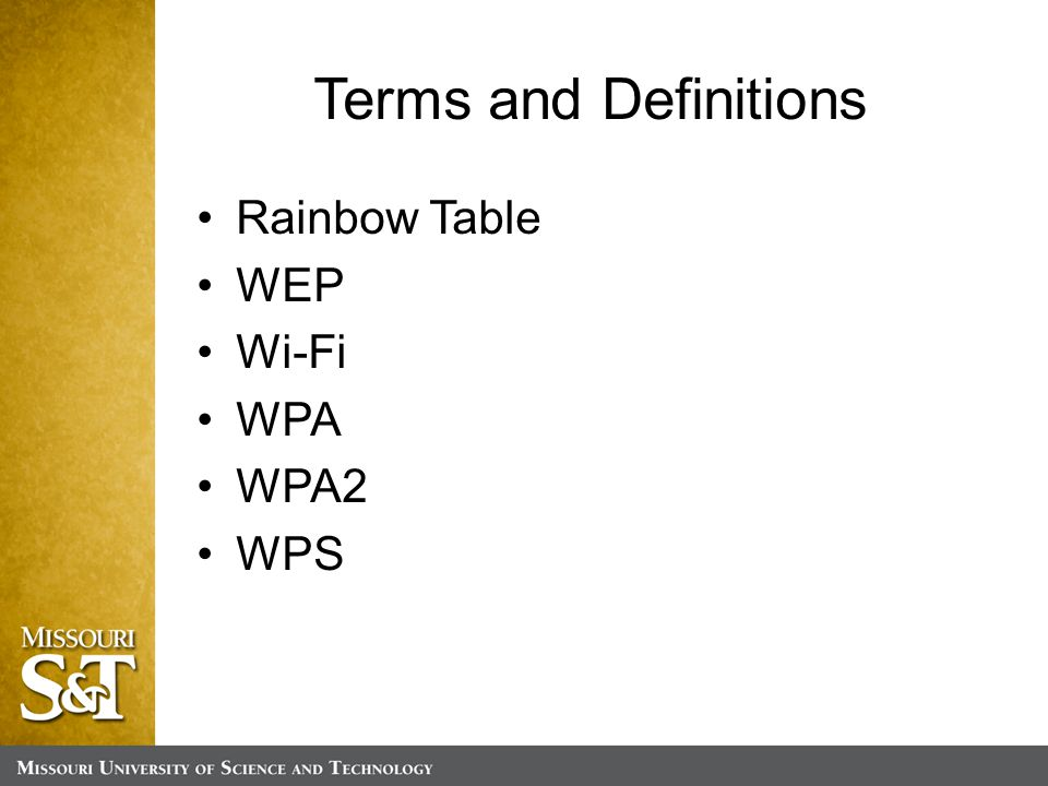 Terms and Definitions Rainbow Table WEP Wi-Fi WPA WPA2 WPS